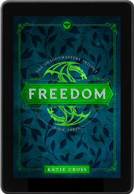 FREEDOM (The Dragonmaster Trilogy Book 3) - Katie Cross