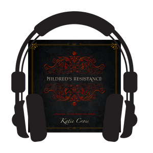 Mildred's Resistance (Prequel to The Network Series) - Katie Cross