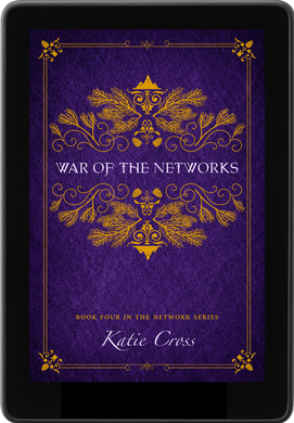 War of the Networks (The Network Series Book 4) - Katie Cross