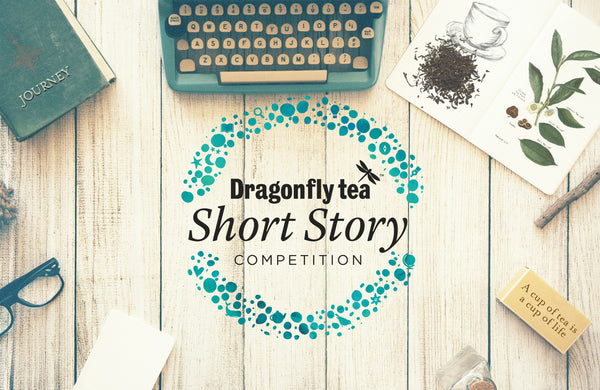 Dragonfly Tea short story competition 2017 announcement