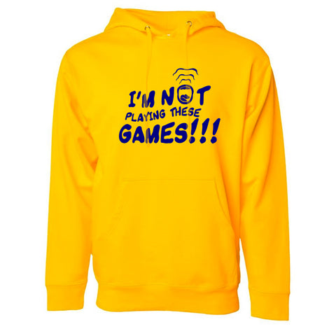 I'm Not Playing These GAMES!!! Hoodie - Blue/Yellow