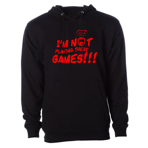 I'm Not Playing These GAMES!!! Hoodie - Red/Black
