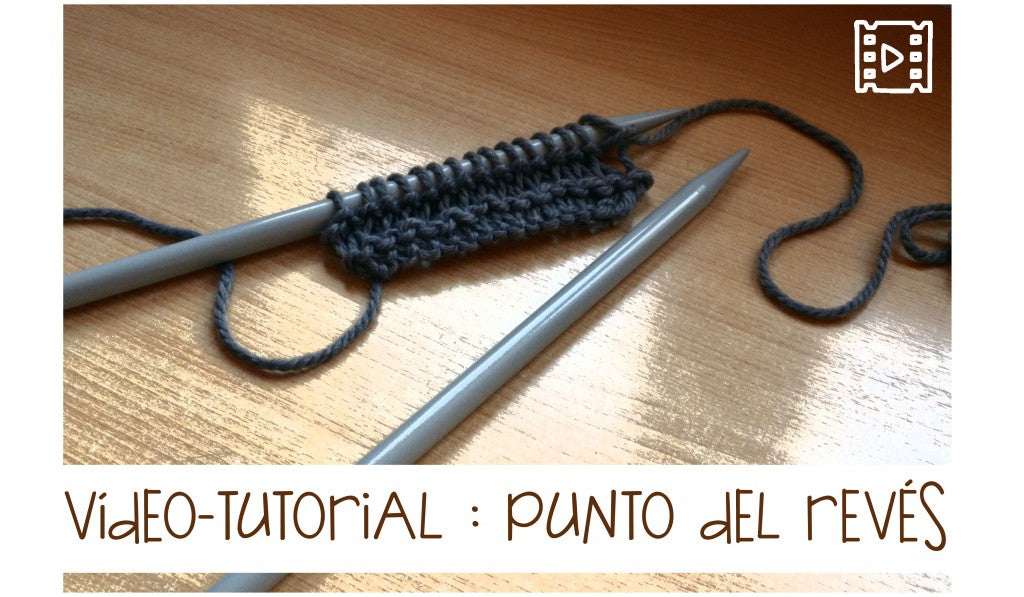 Vídeo-tutorial: Punto del revés