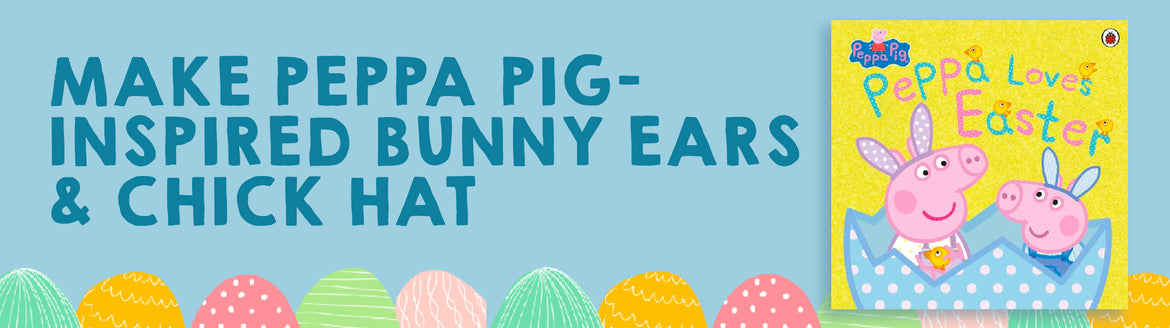 Make Peppa Pig-inspired Bunny Ears and A Chick Hat
