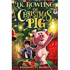 The Christmas Pig by JK Rowling