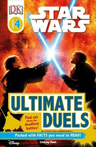 DK Readers L4: Star Wars: Ultimate Duels: Find Out about the Deadliest Battles!