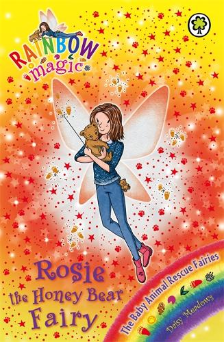 Rainbow Magic: Rosie the Honey Bear Fairy: The Baby Animal Rescue Fairies Book 6