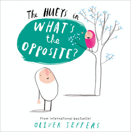 What's the Opposite? (The Hueys)