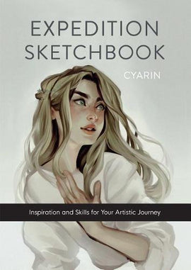 Expedition Sketchbook: Inspiration and Skills for Your Artistic Journey