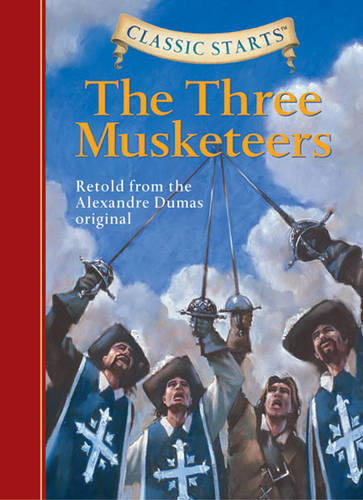 Classic Starts (R): The Three Musketeers: Retold from the Alexandre Dumas Original