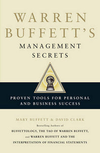 Warren Buffett's Management Secrets: Proven Tools for Personal and Business Success