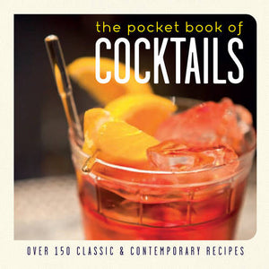 The Pocket Book of Cocktails: Over 150 Classic and Contemporary Recipes