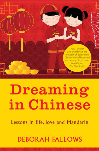 Dreaming in Chinese: Lessons in Love, Life and Mandarin