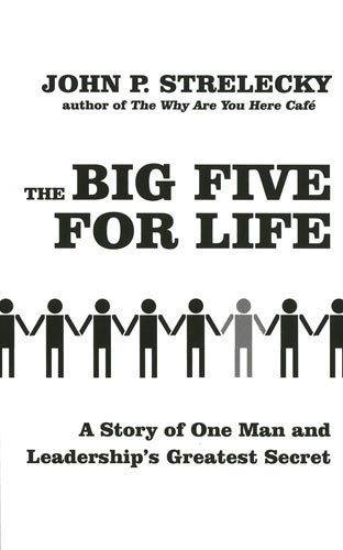 The Big Five For Life: A story of one man and leadership's greatest secret