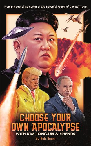 Choose Your Own Apocalypse With Kim Jong-un & Friends
