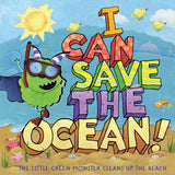 I Can Save the Ocean!: The Little Green Monster Cleans Up the Beach