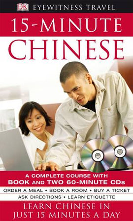 15-Minute Chinese: Learn Chinese in Just 15 Minutes a Day