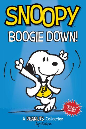 Snoopy: Boogie Down! (PEANUTS AMP Series Book 11): A PEANUTS Collection