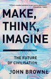Make, Think, Imagine: The Future of Civilisation