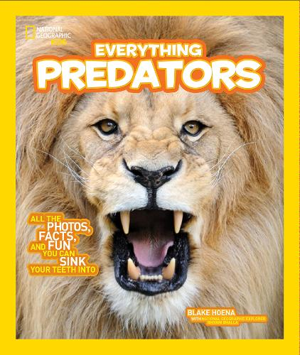 Everything Predators: All the Photos, Facts, and Fun You Can Sink Your Teeth Into (Everything)