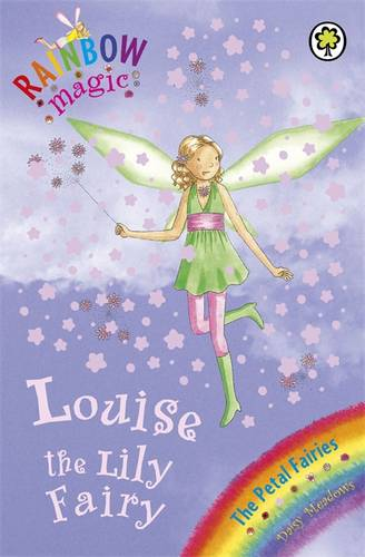 Rainbow Magic: Louise The Lily Fairy: The Petal Fairies Book 3