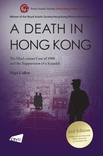 A Death in Hong Kong: The MacLennan Case of 1980 and the Suppression of a Scandal
