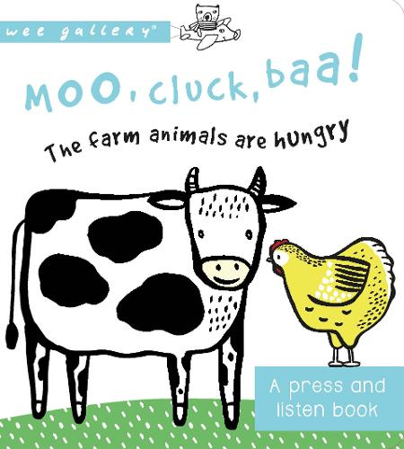 Moo, Cluck, Baa! The Farm Animals are Hungry: A Press and Listen Board Book