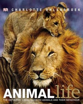Animal Life: The definite visual guide to animals and their behaviour