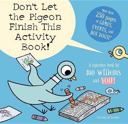 Don't Let the Pigeon Finish This Activity Book! (Pigeon Series)