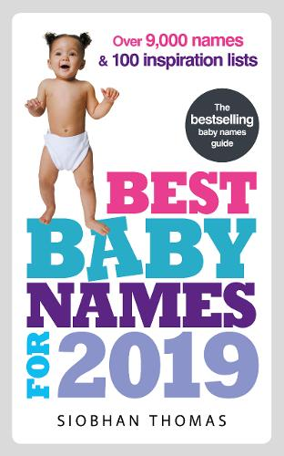 Best Baby Names for 2019: Over 9,000 names and 100 inspiration lists
