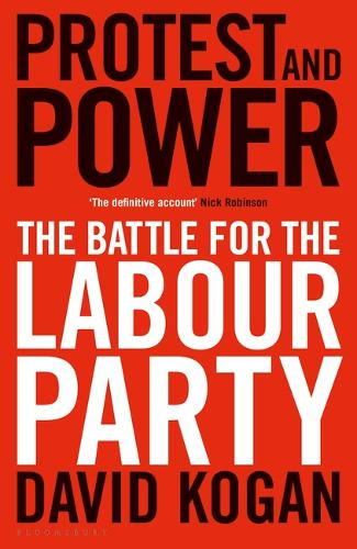 Protest and Power: The Battle for the Labour Party