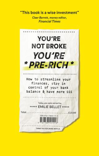 You're Not Broke You're Pre-Rich: How to streamline your finances, stay in control of your bank balance and have more GBPGBPGBP