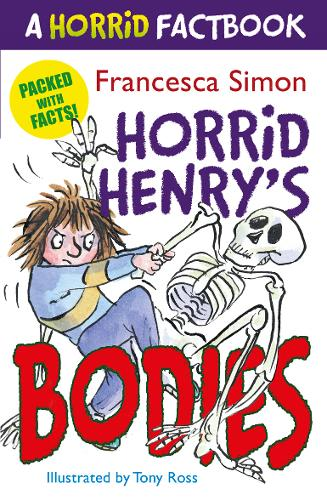 Horrid Henry's Bodies: A Horrid Factbook