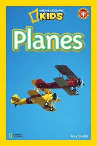 National Geographic Kids Readers: Planes (National Geographic Kids Readers: Level 1 )