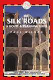Silk Roads: A Route and Planning Guide