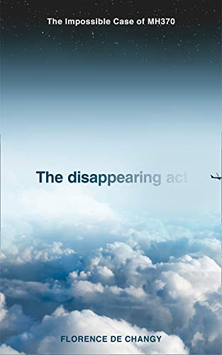 Disappearing Act: The Mystery of Malaysia Airlines Flight 370