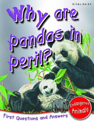 Why are Pandas in Peril?: First Questions and Answers - Endangered Animals