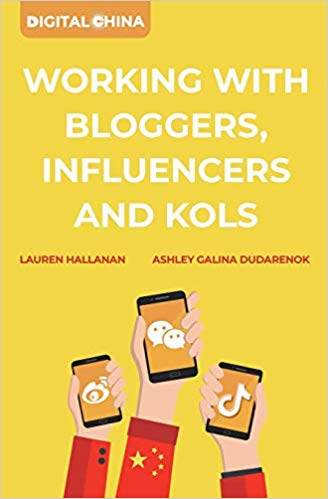Digital China: Working with Bloggers, Influencers, and Kols