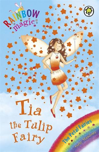 Rainbow Magic: Tia The Tulip Fairy: The Petal Fairies Book 1