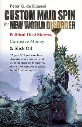 Custom Maid Spin for New World Disorder: Political Dust Storms, Corrosive Money and Slick Oil