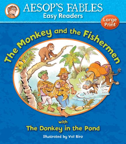 The Monkey & the Fishermen & The Donkey in the Pond