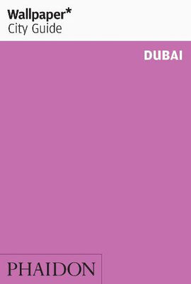 Wallpaper* City Guide Dubai 2012