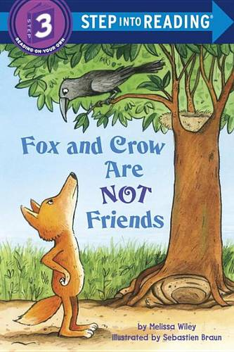 Fox And Crow Are Not Friends: Step Into Reading 3