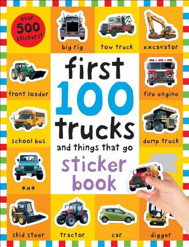 First 100 Trucks Sticker Book: First 100 Stickers