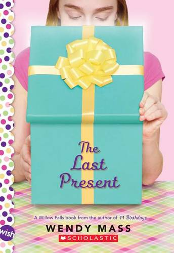 The Last Present: A Wish Novel