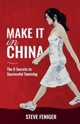 Make It in China: 6 Secrets to Successful Sourcing