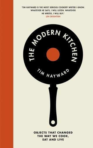The Modern Kitchen: Objects that changed the way we cook, eat and live
