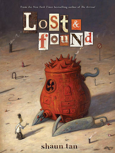 Lost & Found: Three by Shaun Tan: Three by Shaun Tan