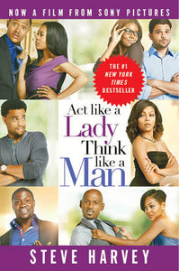 Act Like A Lady, Think Like A Man (movie Tie-in Edition): What Men Really Think About Love, Relationships, Intimacy and Commitment
