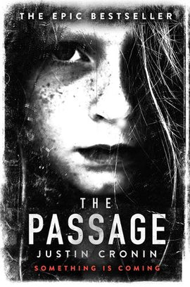 The Passage: The original post-apocalyptic virus thriller: chosen as Time Magazine's one of the best books to read during self-isolation in the Coronavirus outbreak